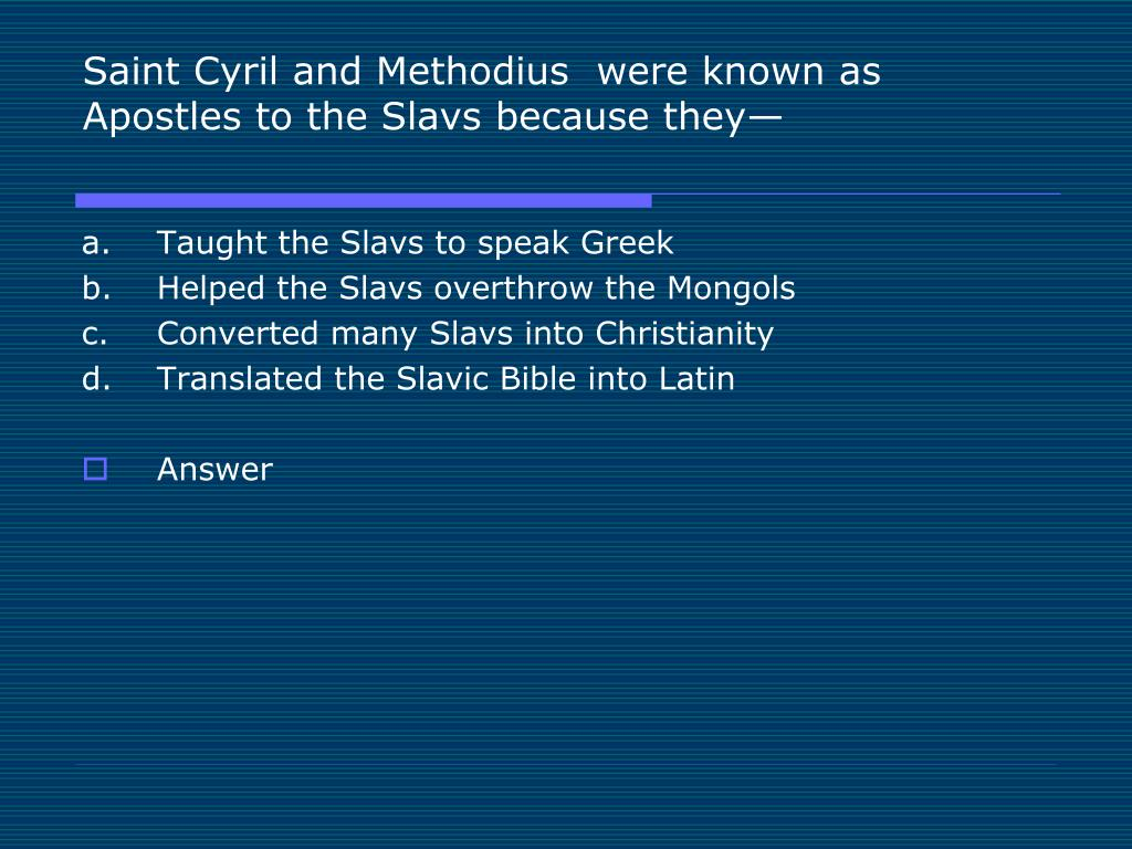 Saint Cyril and Methodius  were known as Apostles to the Slavs because they—