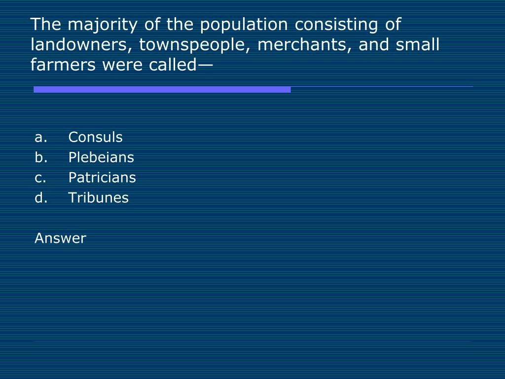 The majority of the population consisting of landowners, townspeople, merchants, and small farmers were called—