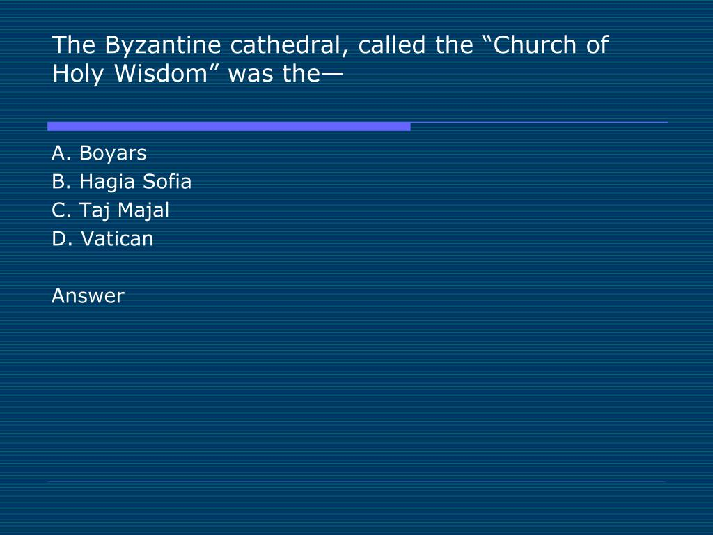 "The Byzantine cathedral, called the ""Church of Holy Wisdom"" was the—"