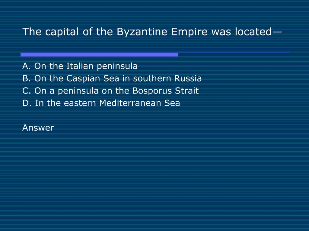 The capital of the Byzantine Empire was located—