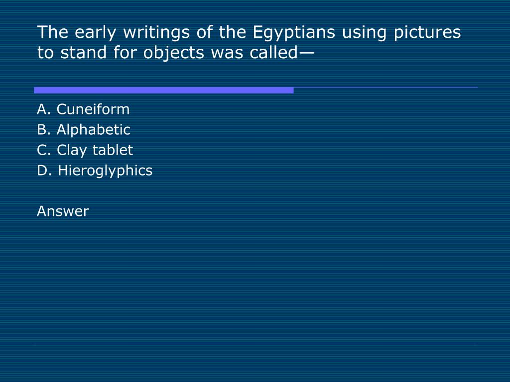 The early writings of the Egyptians using pictures to stand for objects was called—