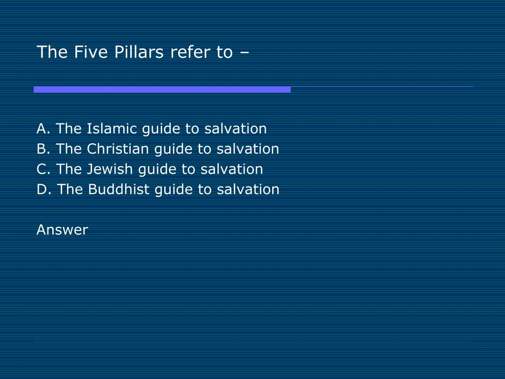 The Five Pillars refer to –