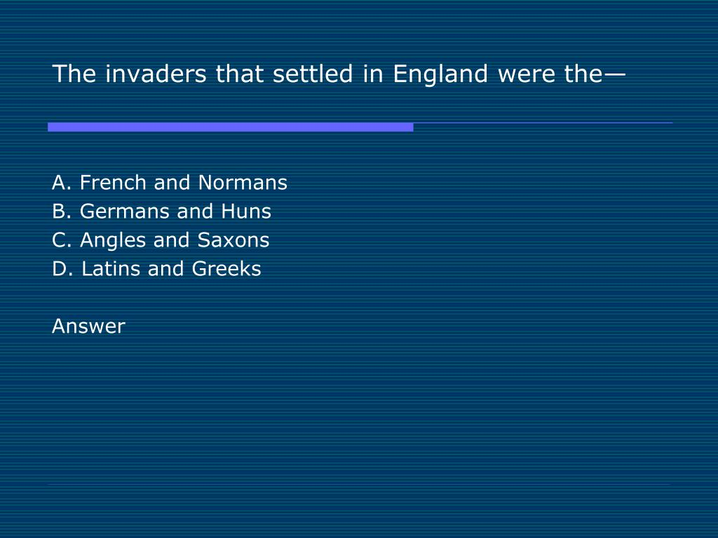 The invaders that settled in England were the—
