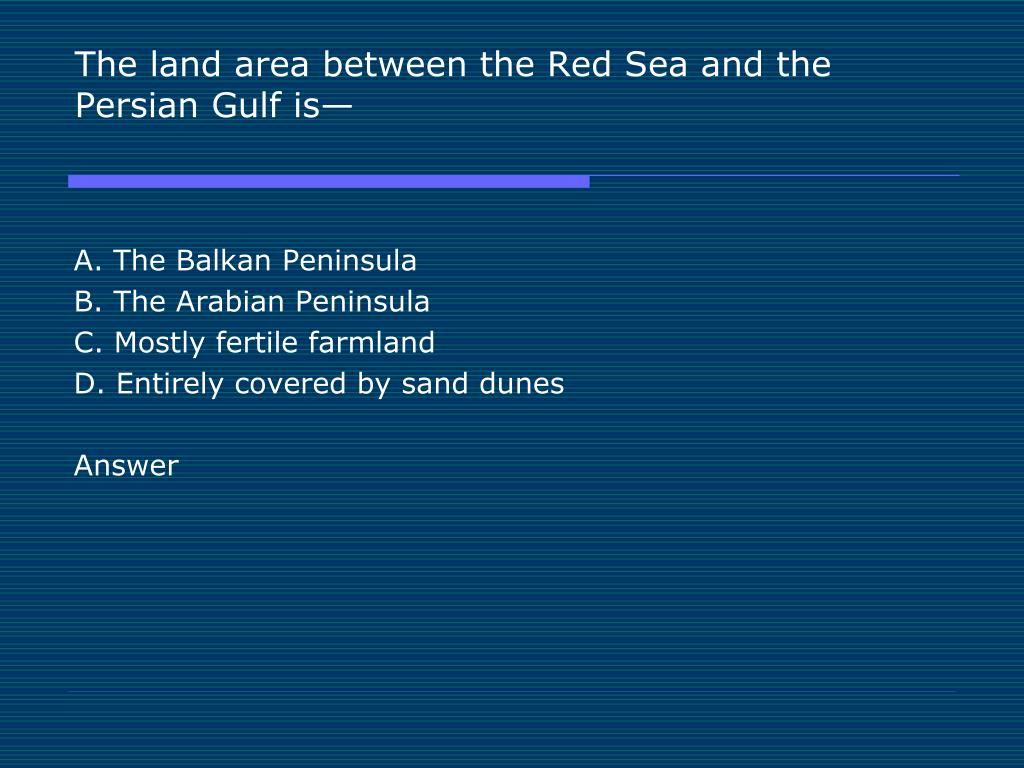 The land area between the Red Sea and the Persian Gulf is—
