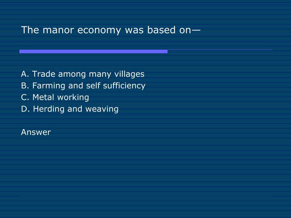 The manor economy was based on—