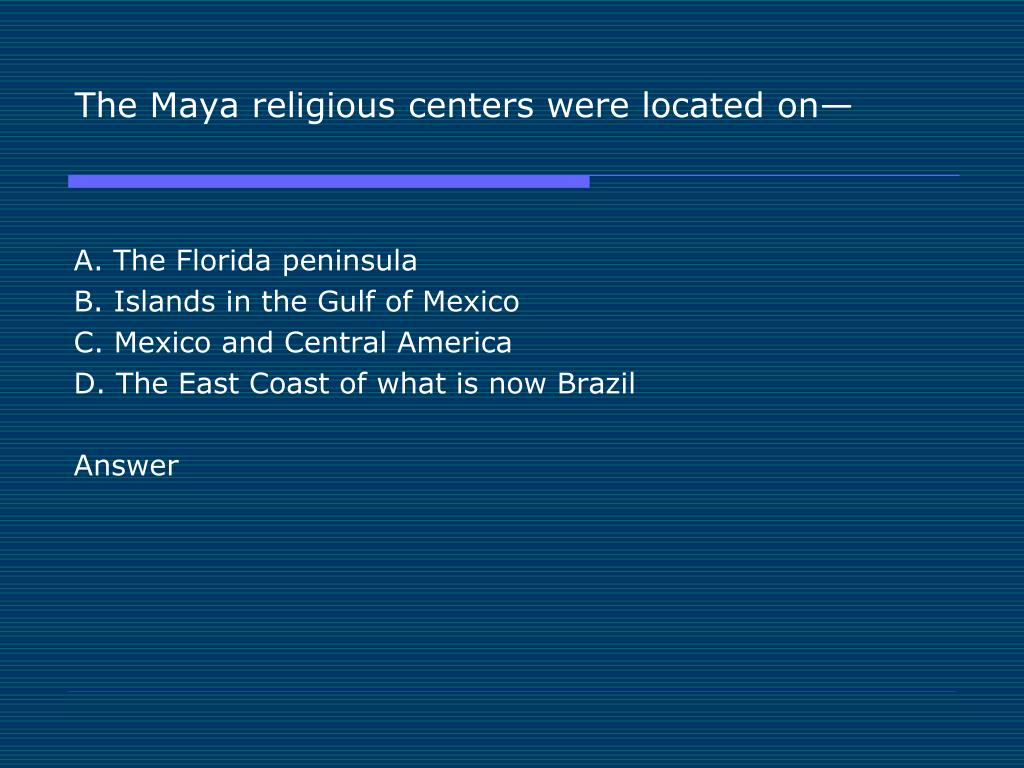 The Maya religious centers were located on—