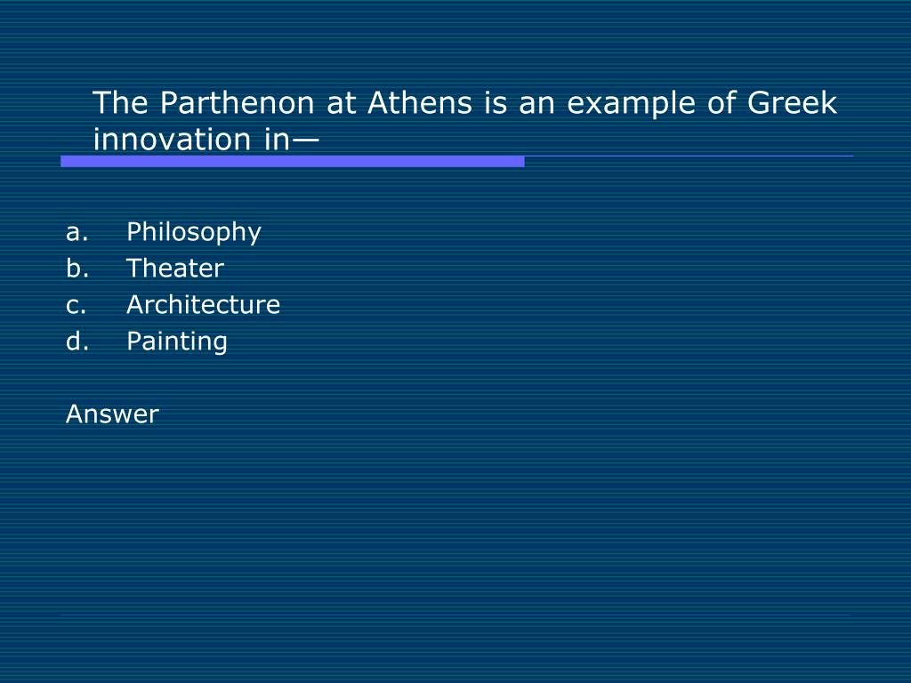 The Parthenon at Athens is an example of Greek innovation in—