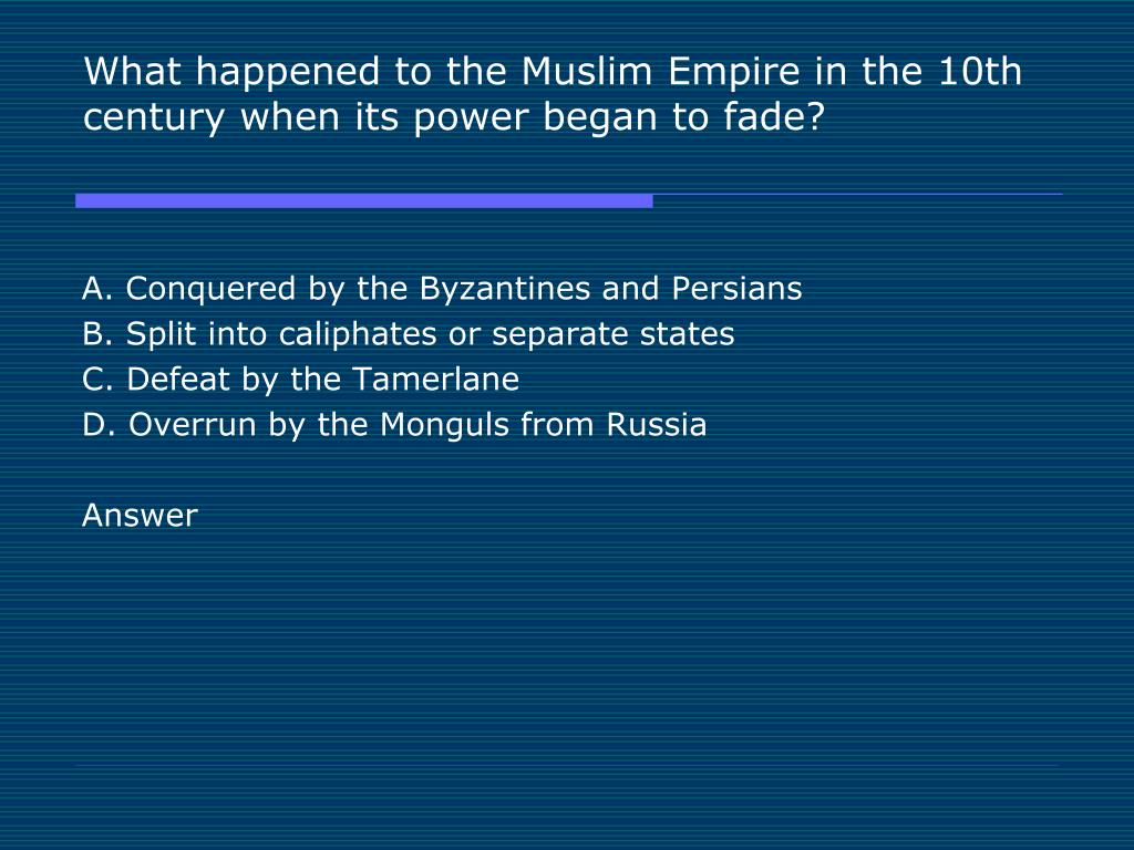 What happened to the Muslim Empire in the 10th century when its power began to fade?