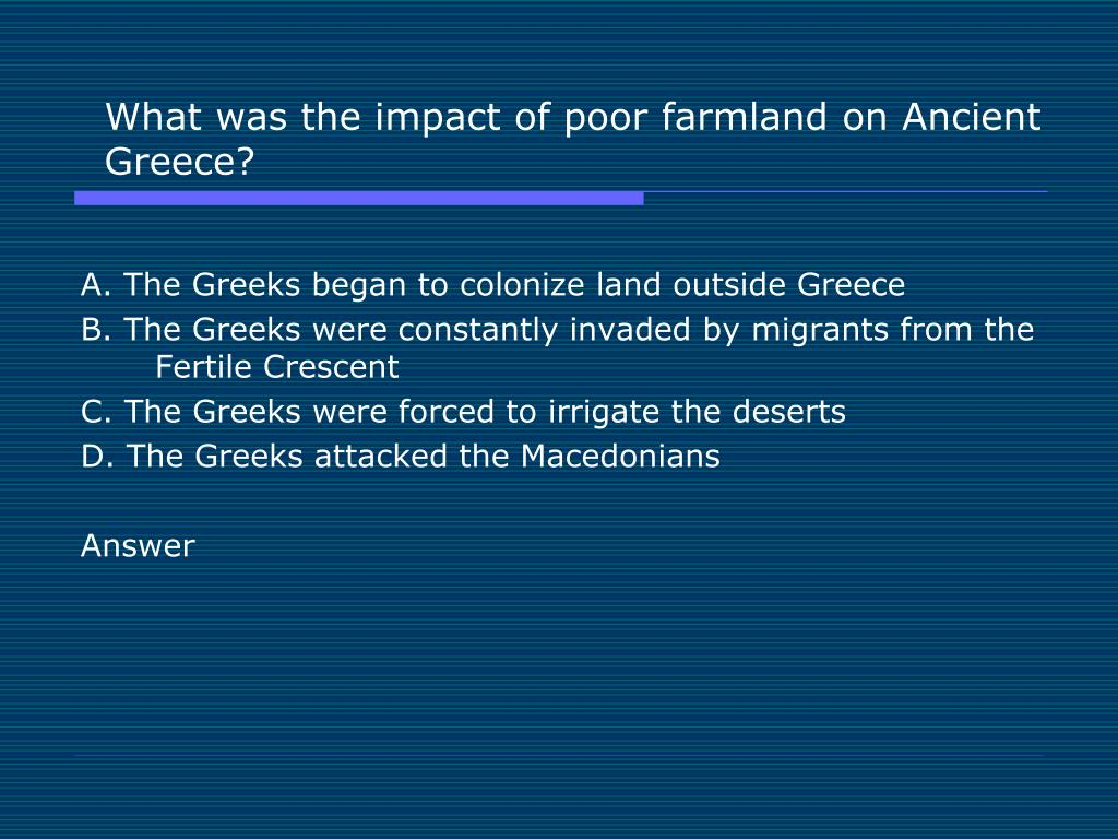 What was the impact of poor farmland on Ancient Greece?