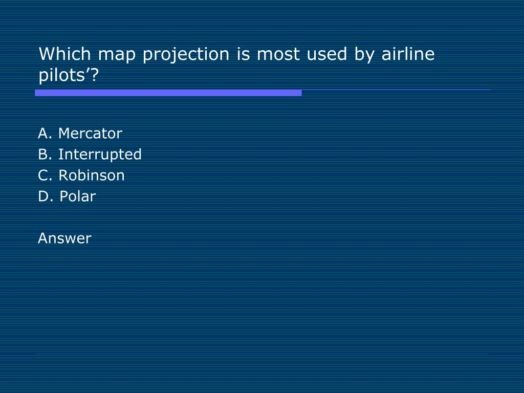 Which map projection is most used by airline pilots'?
