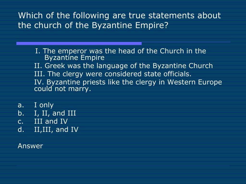 Which of the following are true statements about the church of the Byzantine Empire?