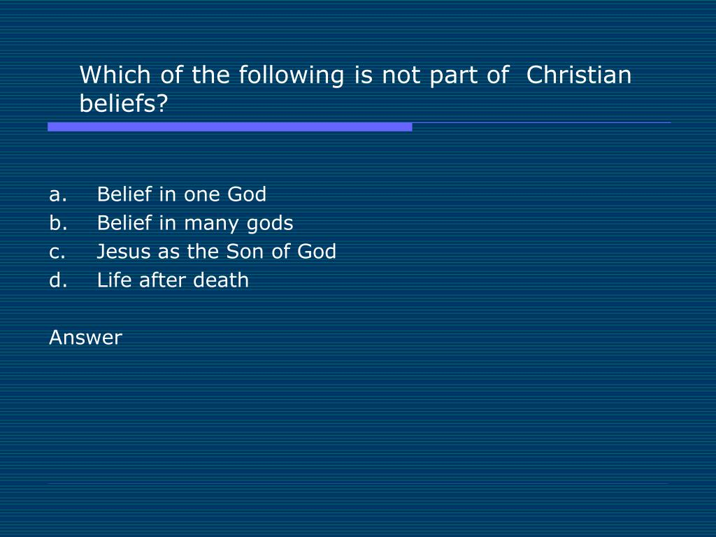 Which of the following is not part of  Christian beliefs?
