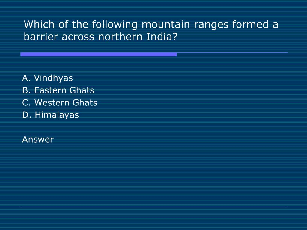 Which of the following mountain ranges formed a barrier across northern India?