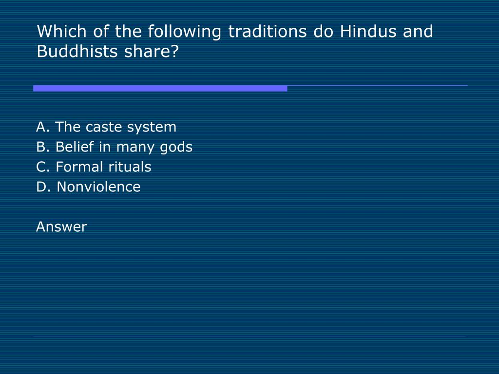 Which of the following traditions do Hindus and Buddhists share?