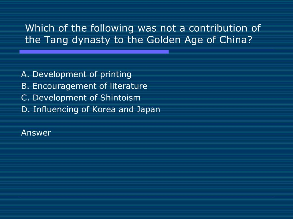 Which of the following was not a contribution of the Tang dynasty to the Golden Age of China?