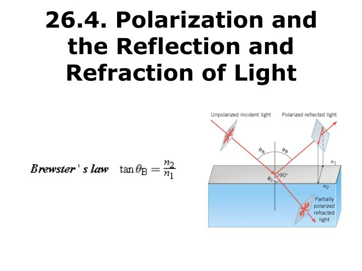 26 4 polarization and the reflection and refraction of light3