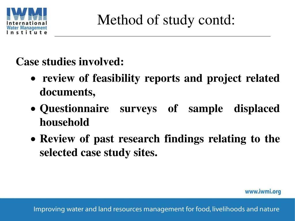 Method of study contd: