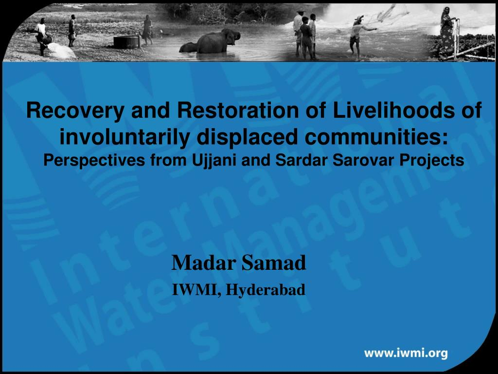 Recovery and Restoration of Livelihoods of involuntarily displaced communities: