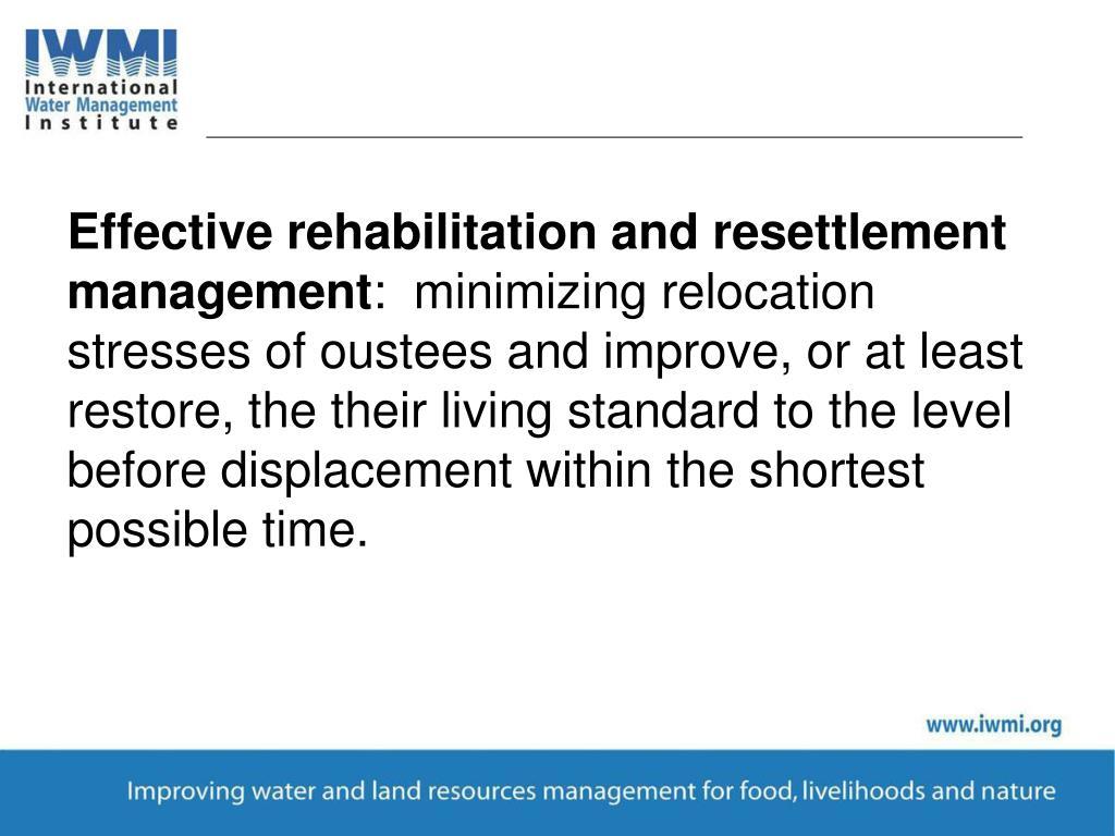 Effective rehabilitation and resettlement management
