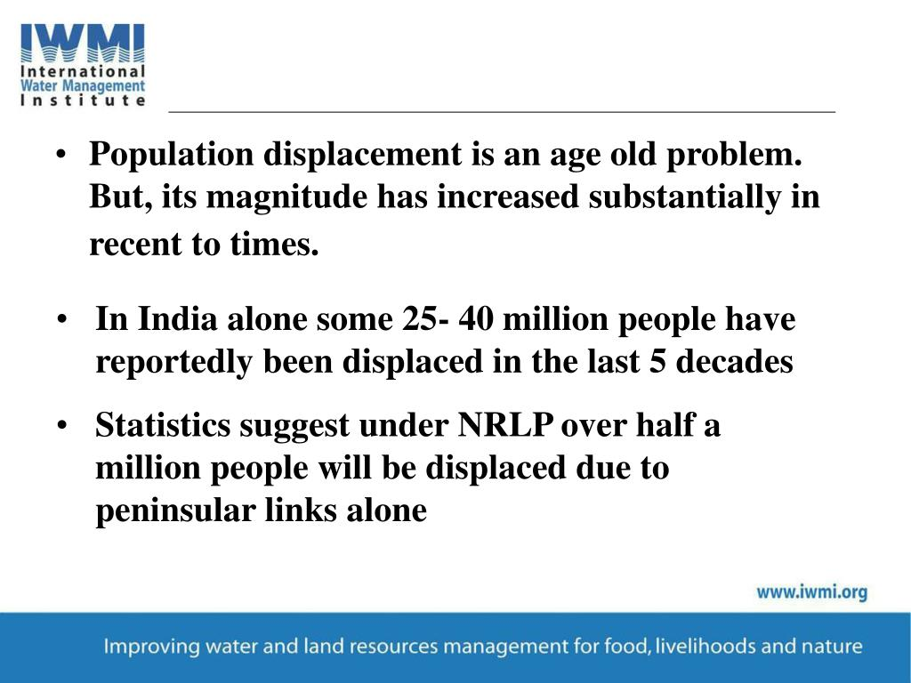 Population displacement is an age old problem. But, its magnitude has increased substantially in recent to times.