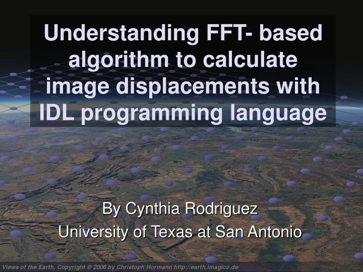 Understanding fft based algorithm to calculate image displacements with idl programming language