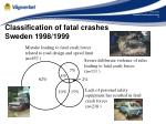 classification of fatal crashes sweden 1998 1999