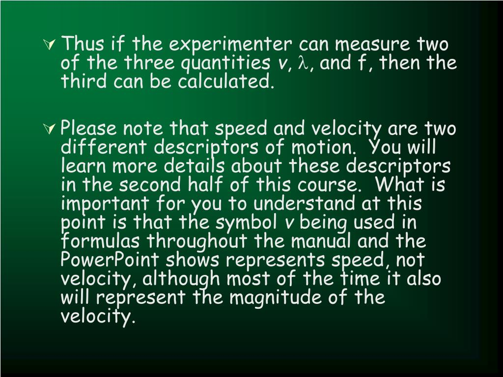 Thus if the experimenter can measure two of the three quantities