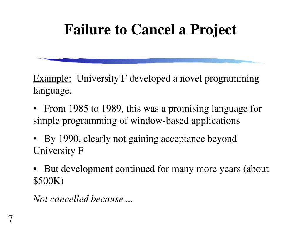 Failure to Cancel a Project
