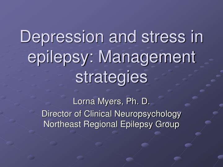 Depression and stress in epilepsy management strategies
