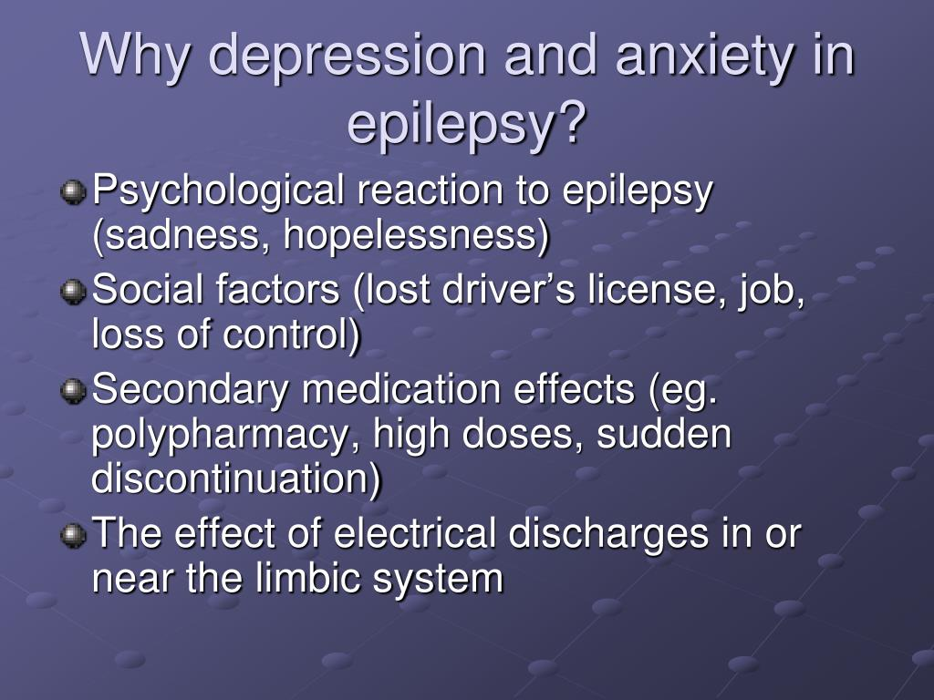 Why depression and anxiety in epilepsy?