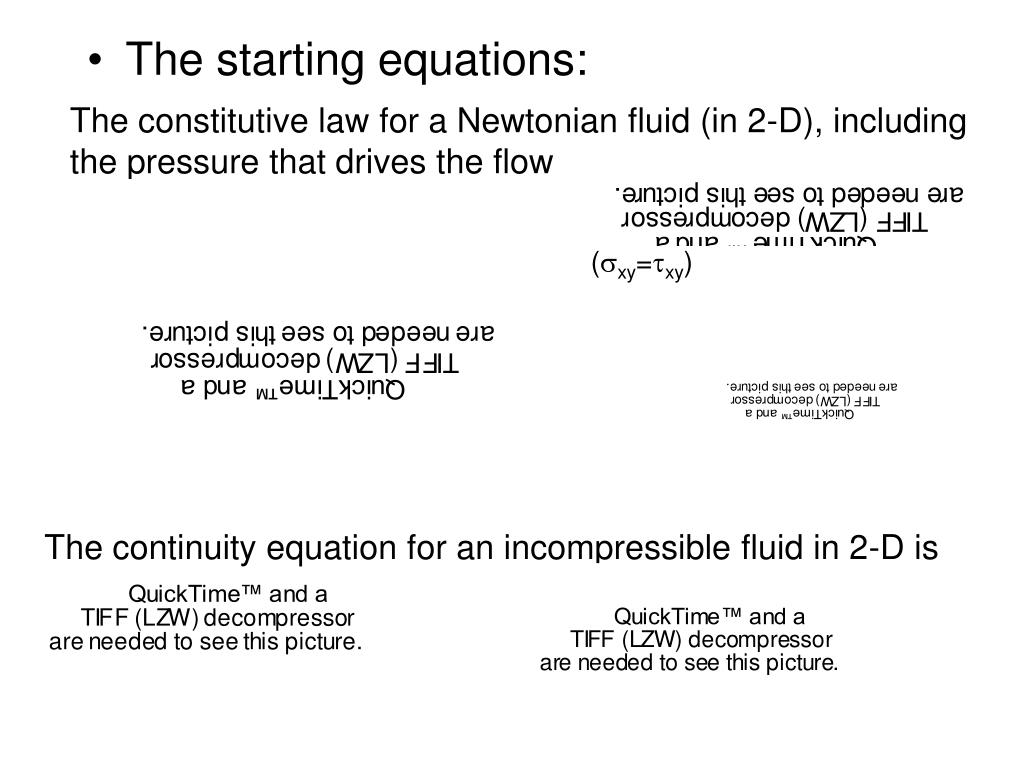 The constitutive law for a Newtonian fluid (in 2-D), including the pressure that drives the flow