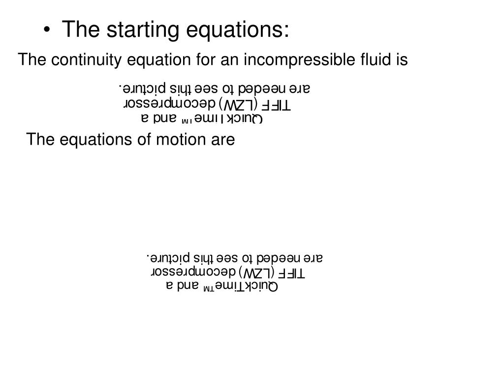 The continuity equation for an incompressible fluid is