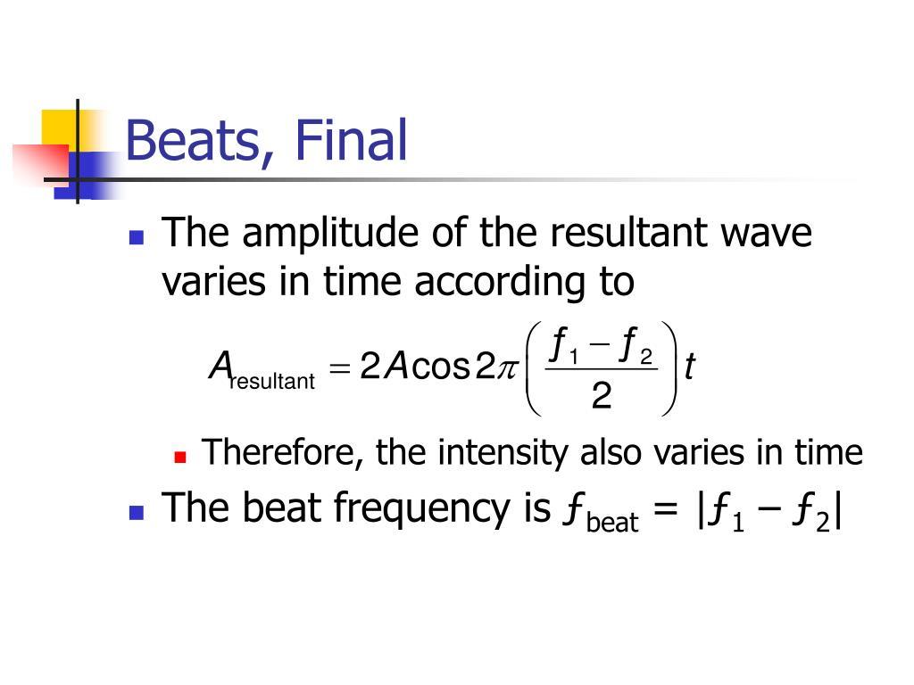 Beats, Final
