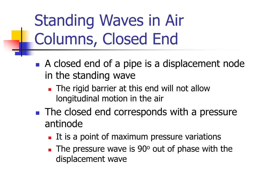 Standing Waves in Air Columns, Closed End
