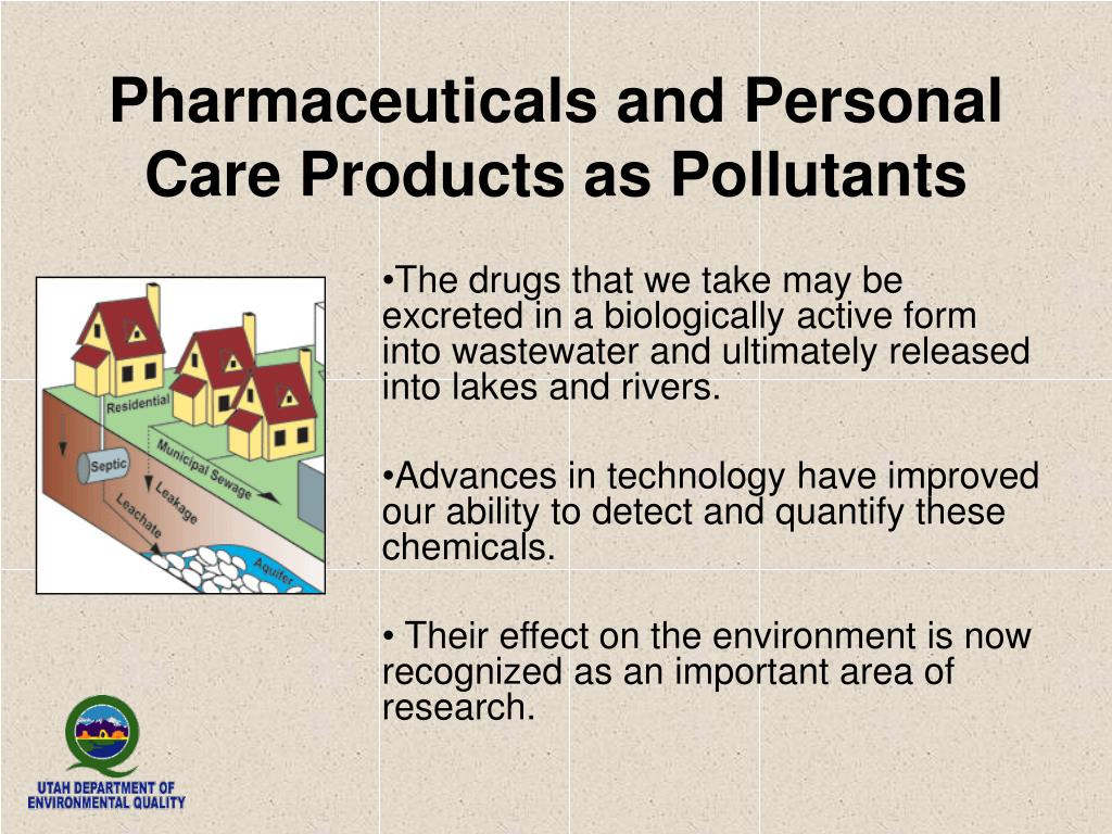 Pharmaceuticals and Personal Care Products as Pollutants