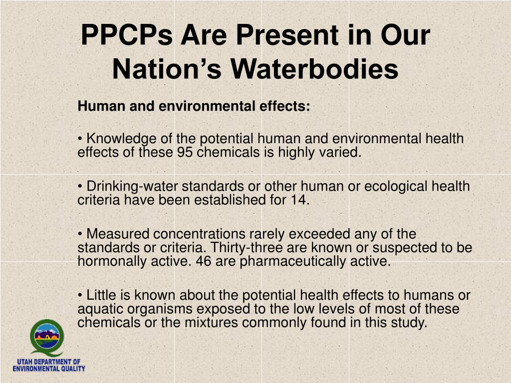 PPCPs Are Present in Our Nation's Waterbodies