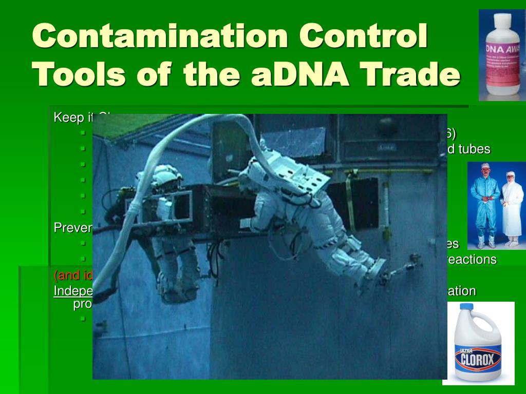 Contamination Control Tools of the aDNA Trade