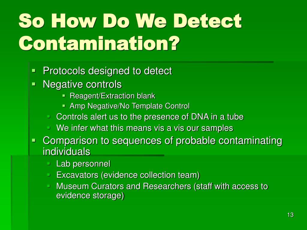 So How Do We Detect Contamination?