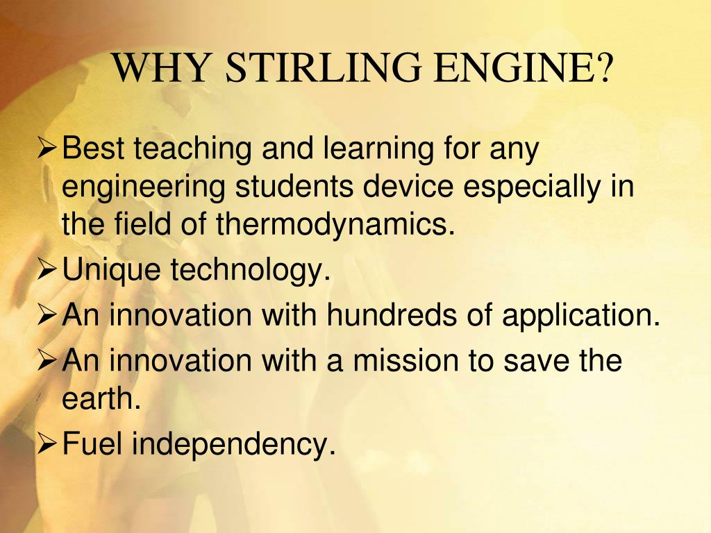 WHY STIRLING ENGINE?