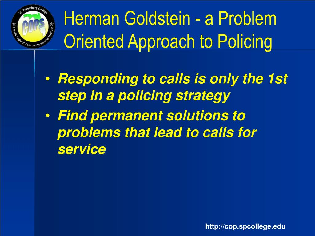 disadvantages to problem oriented policing Problem solving organizational transformation the first component of  successful community policing initiatives involves transformational changes in  the.