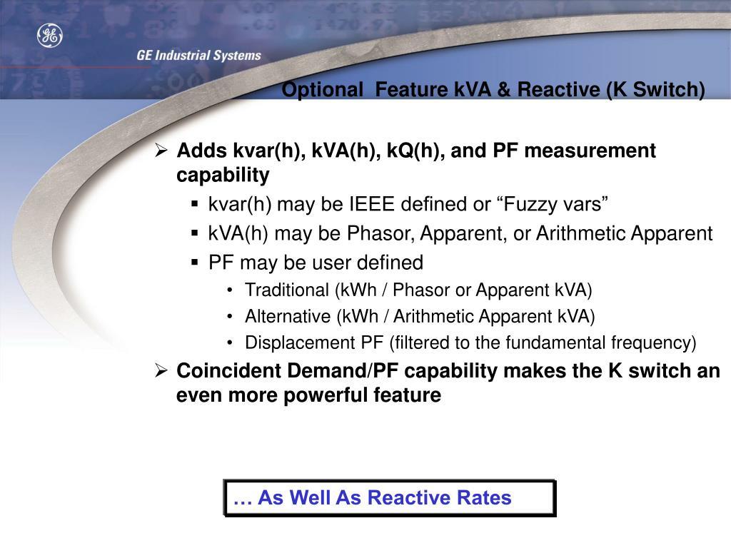 Optional  Feature kVA & Reactive (K Switch)
