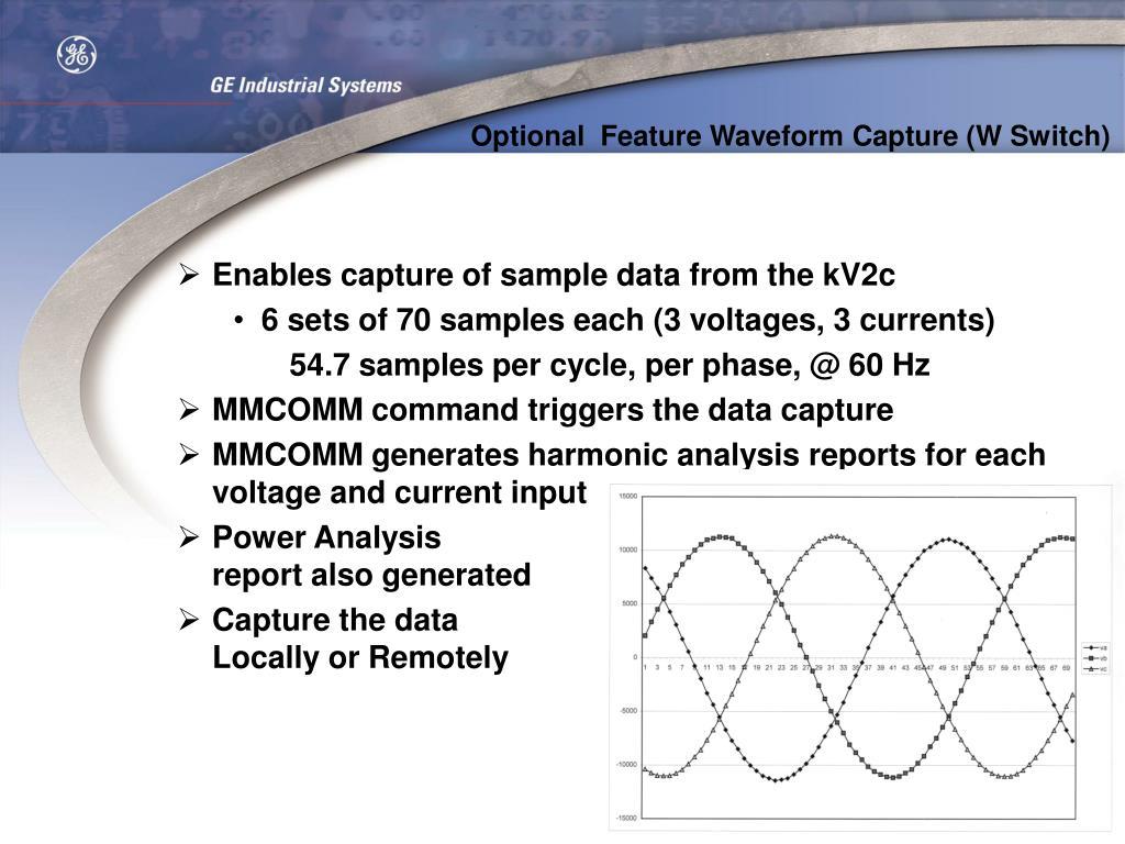 Optional  Feature Waveform Capture (W Switch)