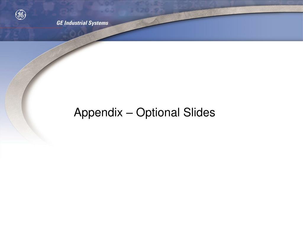 Appendix – Optional Slides