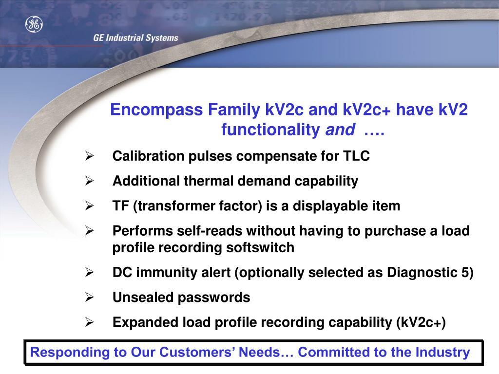 Encompass Family kV2c and kV2c+ have kV2 functionality