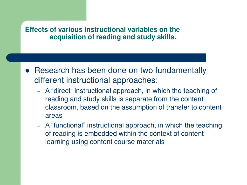 Effects of various instructional variables on the 	acquisition of reading and study skills.