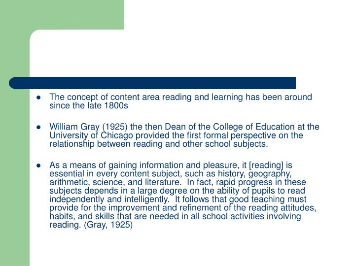 The concept of content area reading and learning has been around since the late 1800s