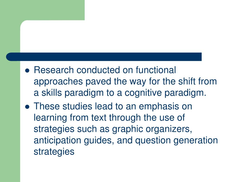 Research conducted on functional approaches paved the way for the shift from a skills paradigm to a cognitive paradigm.