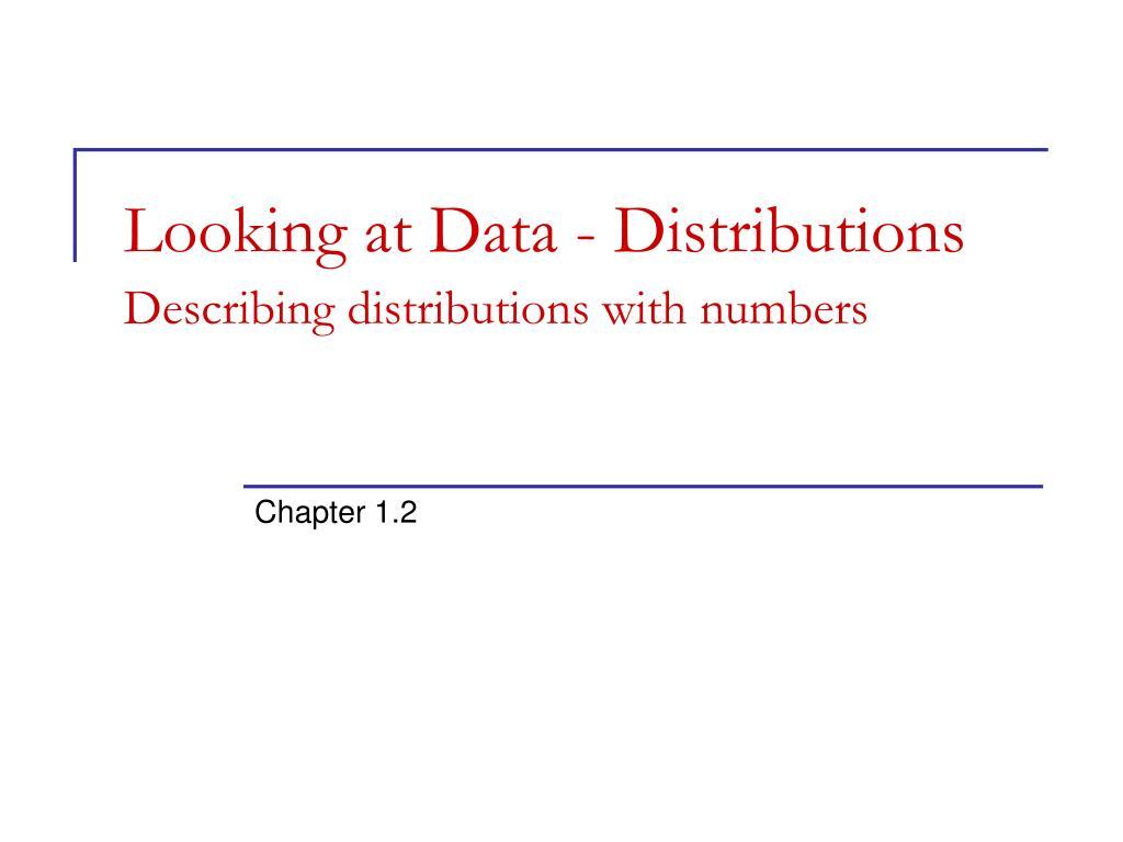 Looking at Data - Distributions
