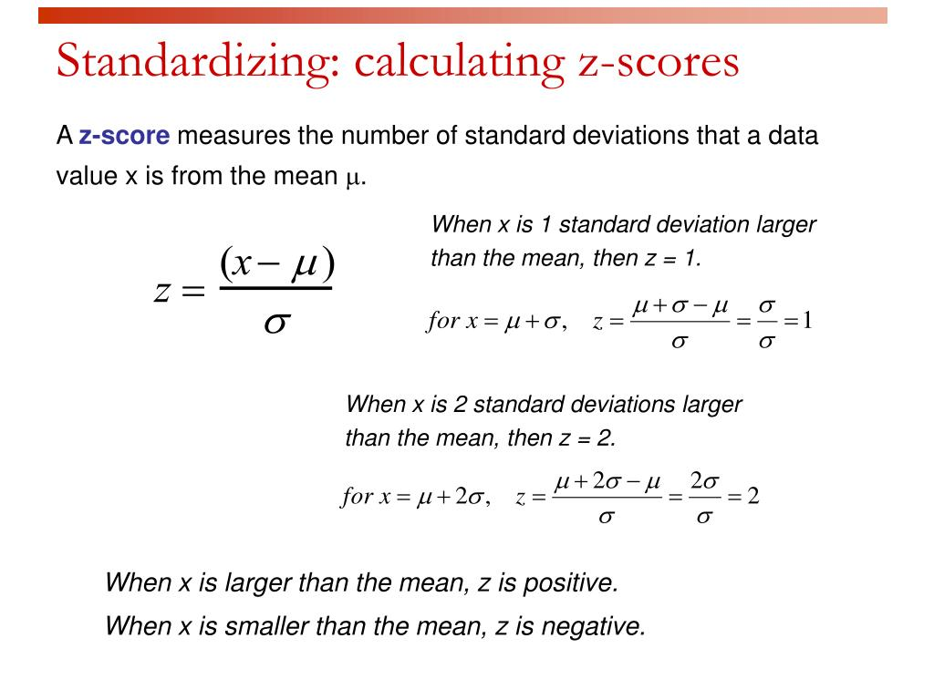 When x is 1 standard deviation larger than the mean, then z = 1.