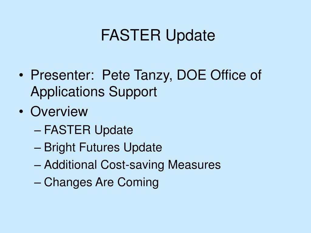 FASTER Update